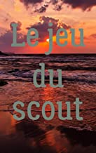 Le jeu du scout (French Edition)