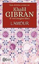 Les petits livres de Khalil Gibran - L'amour (French Edition)