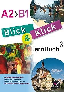 Blick und Klick - Allemand 3e année LV2 Éd. 2017 - Cahier Manuel de l'élève (French Edition)