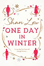 One Day in Winter: A feel-good heartwarming romance from bestselling author Shari Low (A Winter Day Book Book 1) (English Edition)