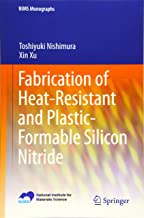 Fabrication of Heat-Resistant and Plastic-Formable Silicon Nitride