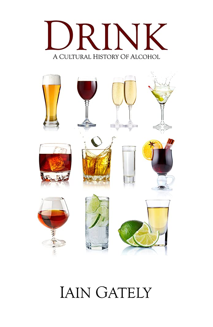 費やすヒープ感じDrink: A Cultural History of Alcohol (English Edition)