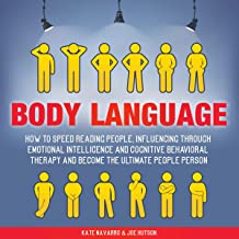 Body Language: How to Speed Reading People, Influencing Through Emotional Intelligence and Cognitive Behavioral Therapy an...