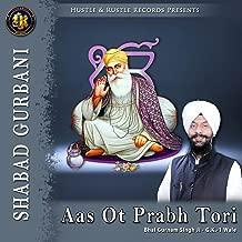 Aas Ot Prabh Tori (Shabad Gurbani)