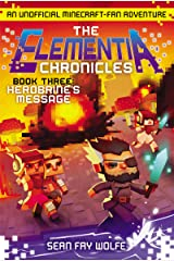 The Elementia Chronicles #3: Herobrine's Message: An Unofficial Minecraft-Fan Adventure Kindle Edition