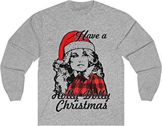 Have A Holly Dolly Christmas T-Shirt Long Sleeve Sweatshirt Hoodie Tank Top (30)