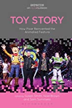 Toy Story: How Pixar Reinvented the Animated Feature (Animation: Key Films/Filmmakers)