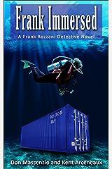 Frank Immersed: A Frank Rozzani Detective Novel (Frank Rozzani Detective Novels Book 5) Kindle Edition