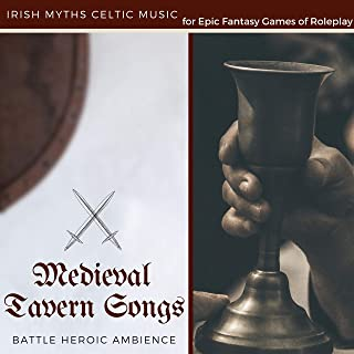 Medieval Tavern Songs - Irish Myths Celtic Music for Epic Fantasy Games of Roleplay, Battle Heroic Ambience