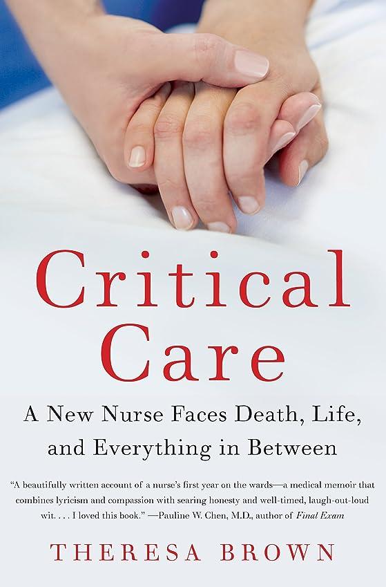 補足プレミアム中にCritical Care: A New Nurse Faces Death, Life, and Everything in Between (English Edition)