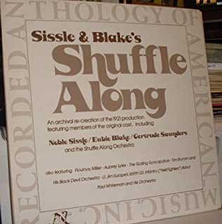 Sissle and Blake's Shuffle Along: An Archival Re-creation of the 1921 Production Featuring Members of The Original Cast