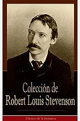 Colección de Robert Louis Stevenson: Clásicos de la literatura (Spanish Edition) Format Kindle