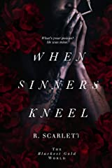 When Sinners Kneel (Blackest Gold World Book 1) Kindle Edition