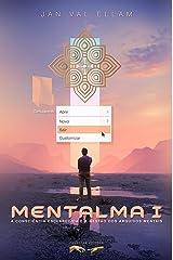 Mentalma I: A Consciência Esclarecida e a Gestão dos Arquivos Mentais (Portuguese Edition) Kindle Edition