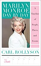 Marilyn Monroe Day by Day: A Timeline of People, Places, and Events