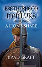 A Lion's Share (Brotherhood of the Mamluks Book 2)