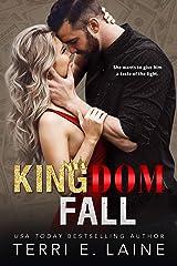 Kingdom Fall: A Bad Boy Billionaire Romance (Kingdom Come Duet Book 2) Kindle Edition