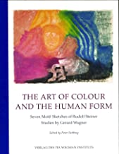 The Art of Colour and the Human Form: Seven Motif Sketches of Rudolf Steiner: Studies by Gerard Wagner