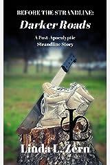 Before the Strandline: Darker Roads: A Post Apocalyptic Strandline Story Kindle Edition