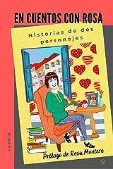 En cuentos con Rosa / Carmín: Historias de dos personajes (Spanish Edition) Kindle Edition