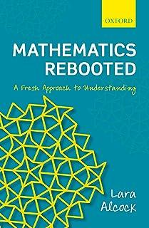 Mathematics Rebooted: A Fresh Approach to Understanding
