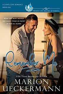 Remember Me: A clean, sweet, faith-filled, small-town romance, where life begins at forty. (Chapel Cove Romances Book 1)