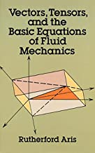 Vectors, Tensors and the Basic Equations of Fluid Mechanics (Dover Books on Mathematics) (English Edition)
