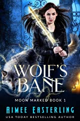Wolf's Bane (Moon Marked Book 1) Kindle Edition