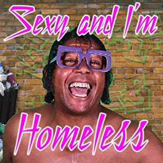 Best sexy and im homeless Reviews