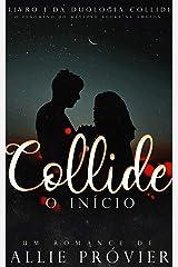 Collide - O Início (Duologia Collide Livro 1) eBook Kindle
