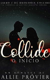 Collide - O Início (Duologia Collide Livro 1)