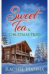 Sweet Tea & Christmas Trees (Sweet Tea B&B Book 5) Kindle Edition