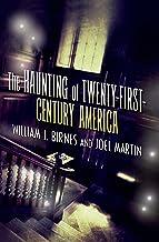 The Haunting of Twenty-First-Century America (The Haunting of America)