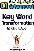 C1 Advanced Key Word Transformation Made Easy (English Edition)