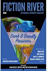Fiction River: Dark & Deadly Passions: An Original Anthology Magazine Kindle Edition