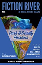 Fiction River: Dark & Deadly Passions: An Original Anthology Magazine
