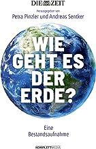 Wie geht es der Erde?: Eine Bestandsaufnahme (German Edition)