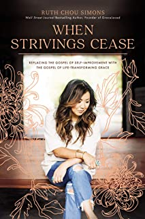 Sponsored Ad - When Strivings Cease: Replacing the Gospel of Self-Improvement with the Gospel of Life-Transforming Grace