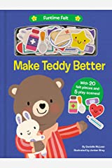 Make Teddy Better: With 20 colorful felt play pieces Board book