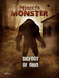 Minerva Monster: Bigfoot of Ohio