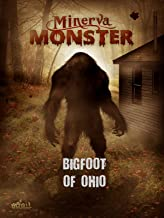 Minerva Monster: Bigfoot of Ohio