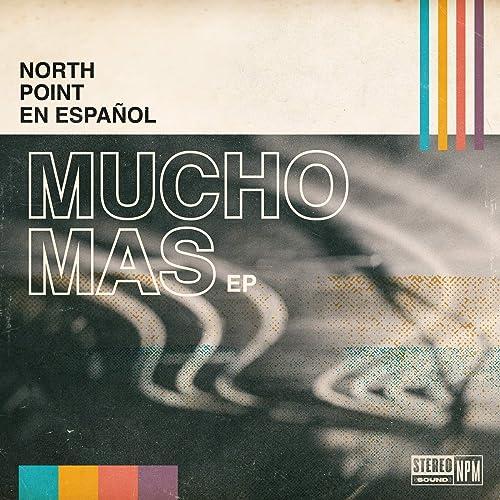 North Point En Espanol - Mucho Más (2019)