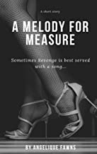 A Melody for Measure: A Short
