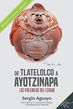 De Tlatelolco a Ayotzinapa. Las violencias del Estado. Capítulo I
