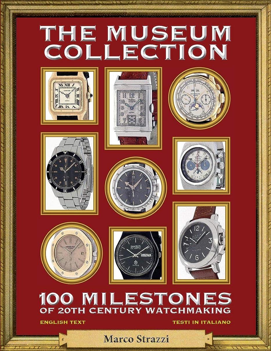 含めるクーポンアナログThe Museum Collection: 100 Milestones of 20th Century Watchmaking - 100 pietre miliari dell'orologeria del Novecento (Watch Books)