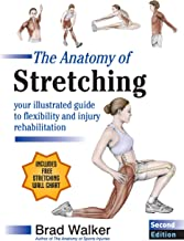 The Anatomy of Stretching, Second Edition: Your Illustrated Guide to Flexibility and Injury Rehabilitation PDF