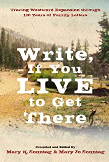 Write, If You Live to Get There (2015 Gold Medal IPPY Award winner)