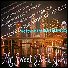No Love in the Heart of the City