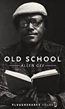 Old School (Kindle Single) (Ploughshares Solos)