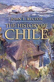 History Of Chile (Palgrave Essential Histories Series)